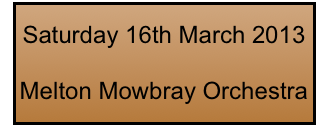 Saturday 16th March 2013